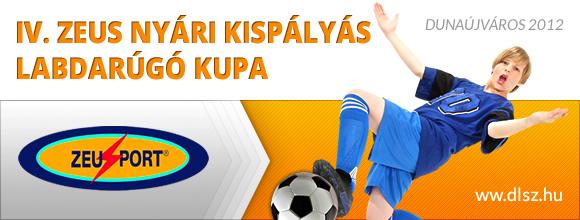 IV. ZEUS Nyári Kispályás Foci Kupa 2012 - Zeus Sportbolt Dunaújváros