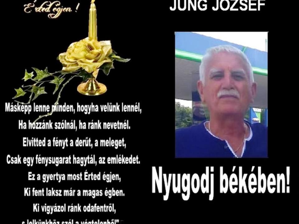 Elhunyt Jung Józsi bácsi
