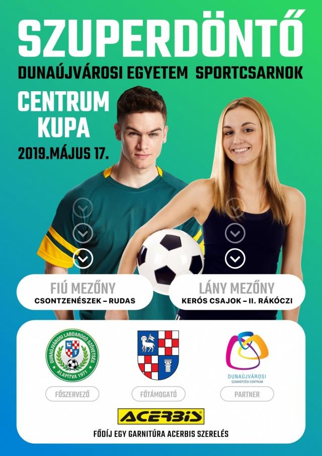 Középiskolás Centrum Kupa Szuperdöntő Dunaújvárosban