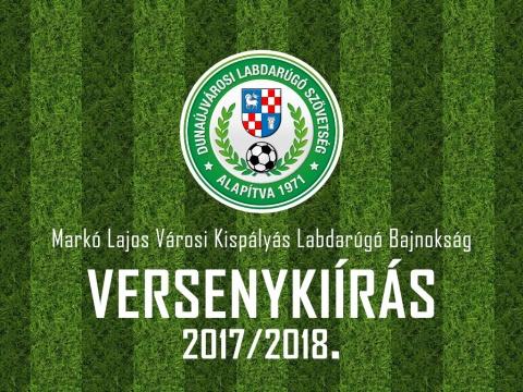 Markó Lajos Városi Kispályás Labdarúgó Bajnokság Versenykiírás 2017/2018