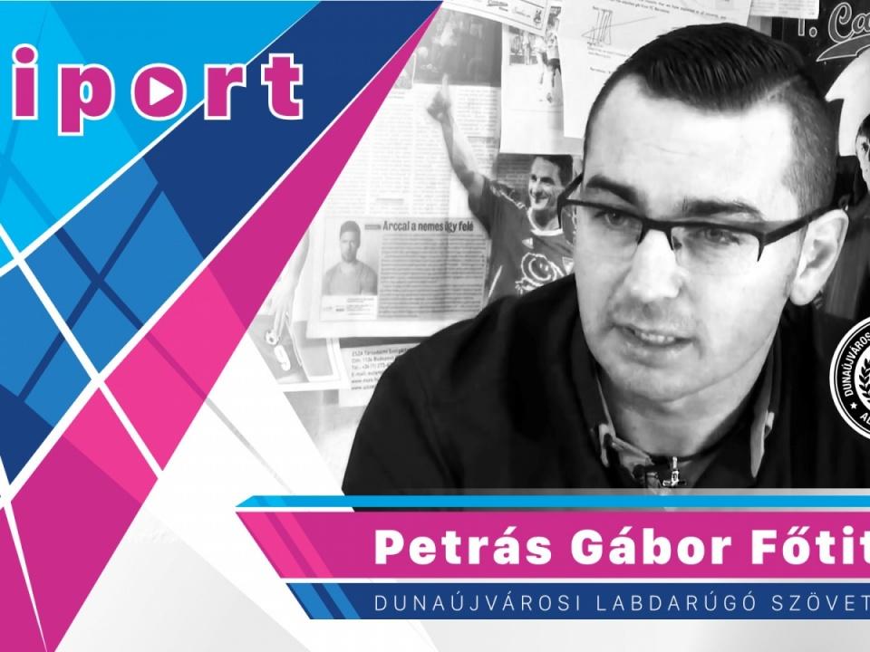 Riportfilm Petrás Gáborral a Dunaújvárosi Labdarúgó Szövetség Főtitkárával